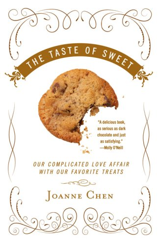 The Taste of Sweet: Our Complicated Love Affair with Our...