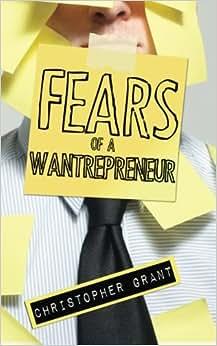 Fears Of A Wantrepreneur