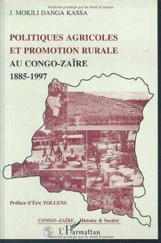 Politiques agricoles et promotion rurale au Congo-Zaïre (1885-1997)