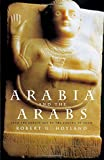 Arabia and the Arabs: From the Bronze Age to the Coming of Islam (Peoples of the Ancient World)