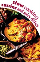 Slow Cooking Curries and Spicy Dishes (Slow Cooking) (Slow Cooking)