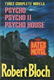 Three Complete Novels (Psycho, Psycho II, and Psycho House)