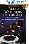 Blind Watchers Of The Sky: The People...