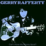 Gerry Rafferty Can I Have My Money Back: the Best of Gerry Rafferty