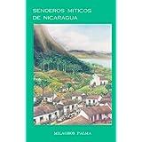 Senderos míticos de Nicaragua (Antropología)