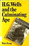 H.G. Wells and the Culminating Ape (0312355920) by Kemp, Peter