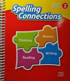 img - for Zaner-Bloser Spelling Connections 2016: Teacher Edition Grade 2 book / textbook / text book