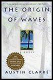 The Origin of Waves (0771021275) by Clarke, Austin