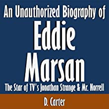 An Unauthorized Biography of Eddie Marsan: The Star of TV's Jonathan Strange & Mr. Norrell (       UNABRIDGED) by D. Carter Narrated by Ruth Urquhart