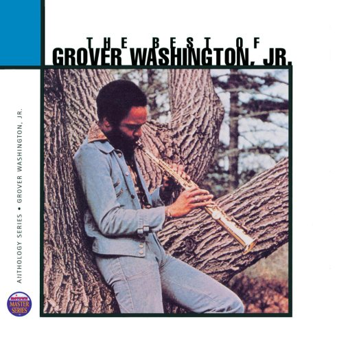 The Best of Grover Washington, Jr. by Grover Washington Jr.
