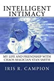 img - for Intelligent Intimacy: My Life and Friendship with Chaos Magician Stan Smith book / textbook / text book