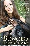 Bonobo Handshake: A Memoir of Love and Adventure in the Congo