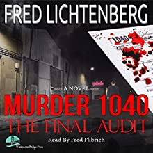 Murder 1040: The Final Audit Audiobook by Fred Lichtenberg Narrated by Fred Filbrich