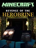 Revenge of the Herobrine: A Minecraft Novel (Chronicles of Herobrine Book 5)