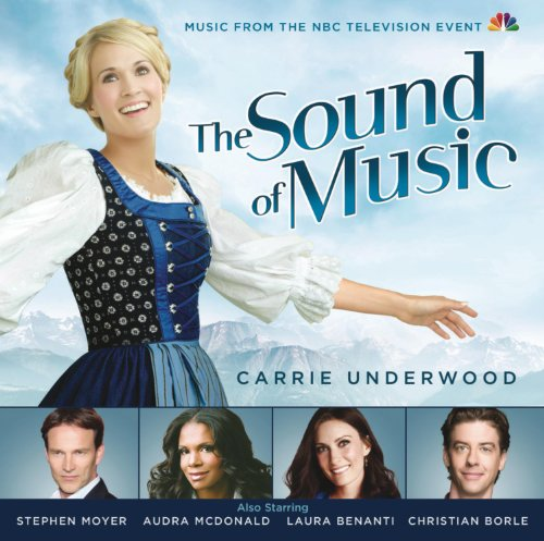 Carrie Underwood - The Sound Of Music (Music From The Nbc Television Event) - Zortam Music