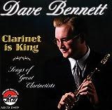 echange, troc Dave Bennett - Clarinet Is King