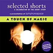 Selected Shorts: A Touch of Magic | [Andrew Lam, Ray Bradbury, Haruki Murakami, T. C. Boyle, Donald Barthelme, Kevin Brockmeier, Jonathan Safran Foer]