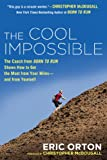Image of The Cool Impossible: The Running Coach from Born to Run Shows How to Get the Most from Your Miles—and from Yourself