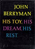 His Toy, His Dream, His Rest (0374170282) by Berryman, John