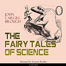 The Fairy Tales of Science Audiobook by John Cargill Brough Narrated by Victoria Bradley