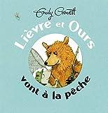 Lièvre et Ours vont à la pêche par Emily Gravett