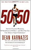 img - for 50/50: Secrets I Learned Running 50 Marathons in 50 Days -- and How You Too Can Achieve Super Endurance! book / textbook / text book