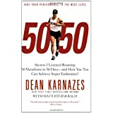 50/50: Secrets I Learned Running 50 Marathons In 50 Daysby Dean Karnazes