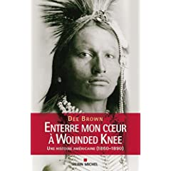 Enterre mon coeur à Wounded Knee : Une histoire américaine (1860-1890)