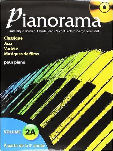 Pianorama : Volume 2A à partir de la troisième année | Dominique Bordier. Auteur