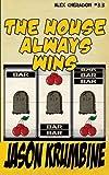 img - for The House Always Wins (Alex Cheradon #3.3) (Volume 11) book / textbook / text book