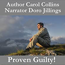 Proven Guilty! Audiobook by Carol Collins Narrated by Doro Jillings