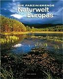 echange, troc Franco Andreone - Die faszinierende Naturwelt Europas