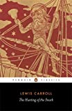 The Hunting of the Snark: An Agony in Eight Fits (Penguin Classics) (0140434917) by Carroll, Lewis
