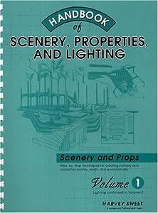 Handbook of Scenery, Properties and Lighting
