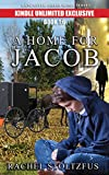 A Lancaster Amish Home For Jacob 1:6 (A Lancaster Amish Home for Jacob Kindle Unlimited series)