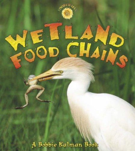 Wetland Food Chains by Bobbie Kalman (2006-10-31)