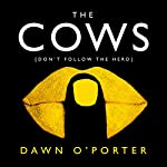 The Cows | Dawn O'Porter