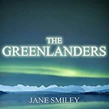 The Greenlanders (       UNABRIDGED) by Jane Smiley Narrated by Ralph Lister