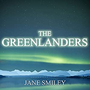 The Greenlanders | [Jane Smiley]