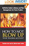 How To Not Blow Up Your Trading Accou...