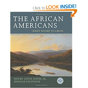 The African Americans: Many Rivers to Cross by Henry Louis Gates Jr. and Yacovone