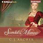 Scandal's Mistress: A Novel of Lord Hawkesbury's Players, Book 2 (       UNABRIDGED) by C. J. Archer Narrated by Justine Eyre