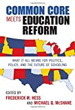 img - for Common Core Meets Education Reform: What It All Means for Politics, Policy, and the Future of Schooling (0) book / textbook / text book