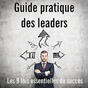 Guide pratique des leaders | Livre audio