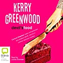 Devil's Food (       UNABRIDGED) by Kerry Greenwood Narrated by Louise Siversen