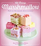 img - for All Things Marshmallow: Melt-in-the-mouth deliciousness book / textbook / text book