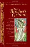 Grimm Brothers Complete Grimm's Fairy Tales (Wordsworth Library Collection)