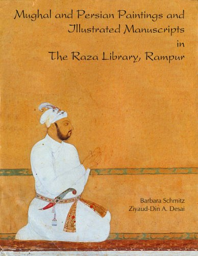 Mughal and Persian Paintings and IIIustrated Manuscripts in the Raza Library, Rampur