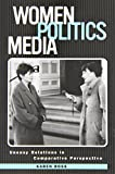 Women, Politics, Media: Uneasy Relations in Comparative Perspective (Hampton Press Communication Series Political Communication) (1572733985) by Ross, Karen