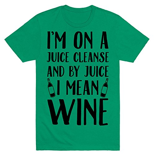 I'm On A Juice Cleanse And By Juice I Mean Wine small Green Men's Cotton Tee by LookHUMAN (Mean Green Juice compare prices)
